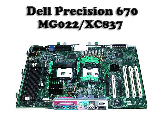 Dell MG022, XC837 DELL Precision 670 Motherboard Dual Intel Xeon
